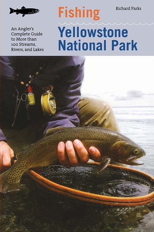 Cover of Fishing Yellowstone National Park, Third Edition.