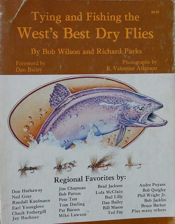 Tying and Fishing the West's Best Dry Flies