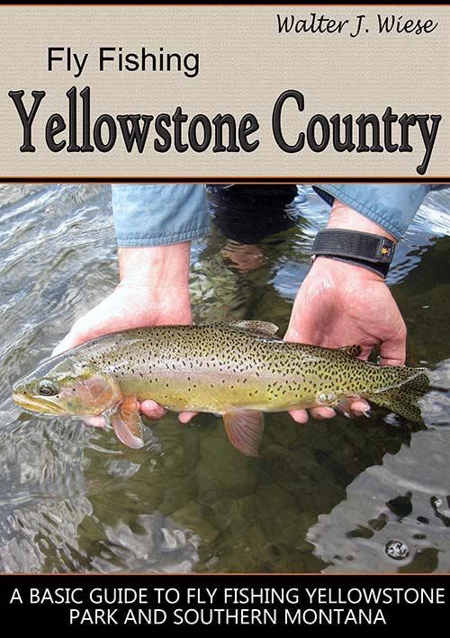 Cover of Fly Fishing Yellowstone Country, a fly fishing book by Walter Wiese